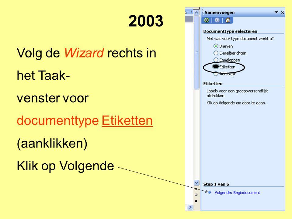 2003 Volg de Wizard rechts in het Taak-