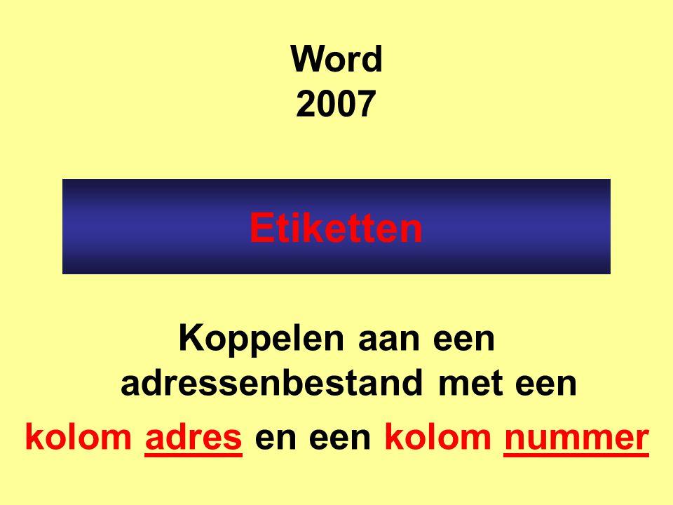 Etiketten Word 2007 Koppelen aan een adressenbestand met een