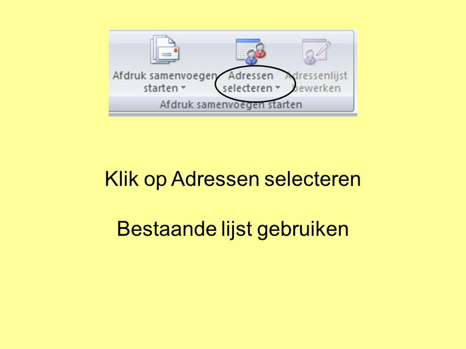 Klik op Adressen selecteren Bestaande lijst gebruiken