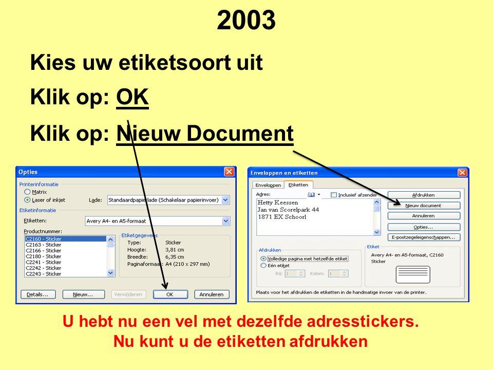 2003 Kies uw etiketsoort uit Klik op: OK Klik op: Nieuw Document