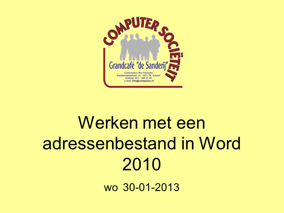 Werken met een adressenbestand in Word 2010 wo 30-01-2013