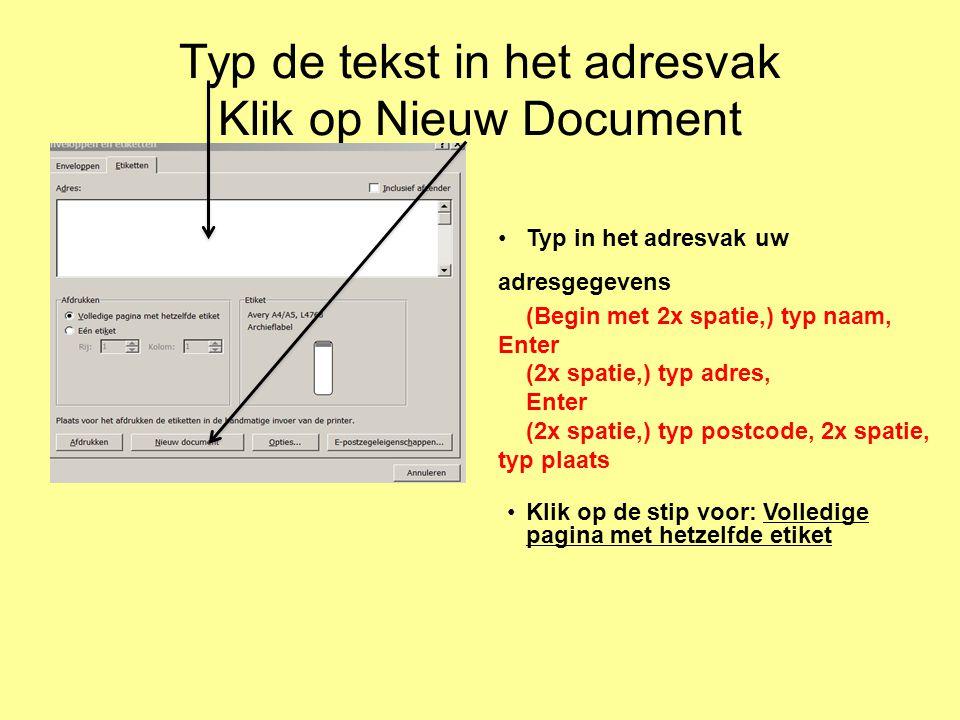 Typ de tekst in het adresvak Klik op Nieuw Document
