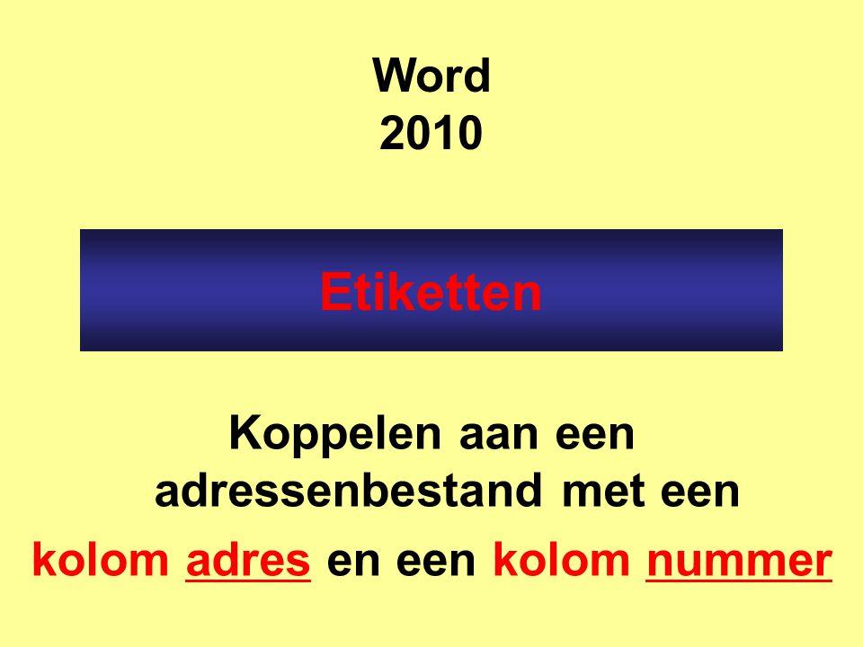 Etiketten Word 2010 Koppelen aan een adressenbestand met een