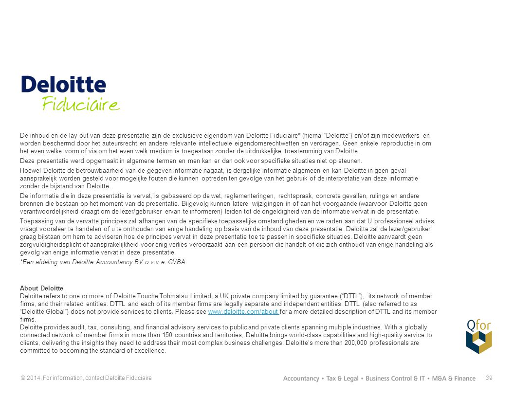 *Een afdeling van Deloitte Accountancy BV o.v.v.e. CVBA.