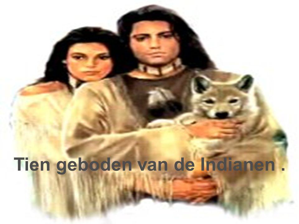 Tien geboden van de Indianen .