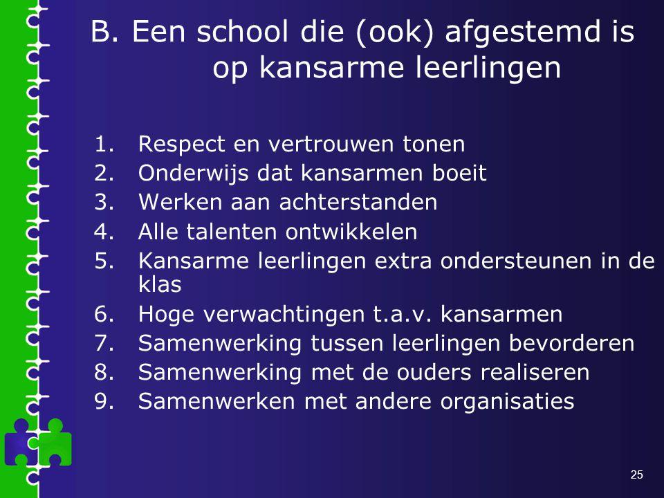 B. Een school die (ook) afgestemd is op kansarme leerlingen