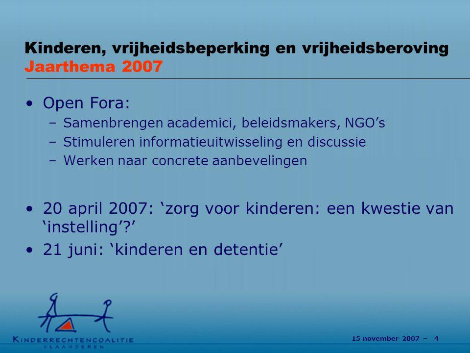 Kinderen, vrijheidsbeperking en vrijheidsberoving Jaarthema 2007