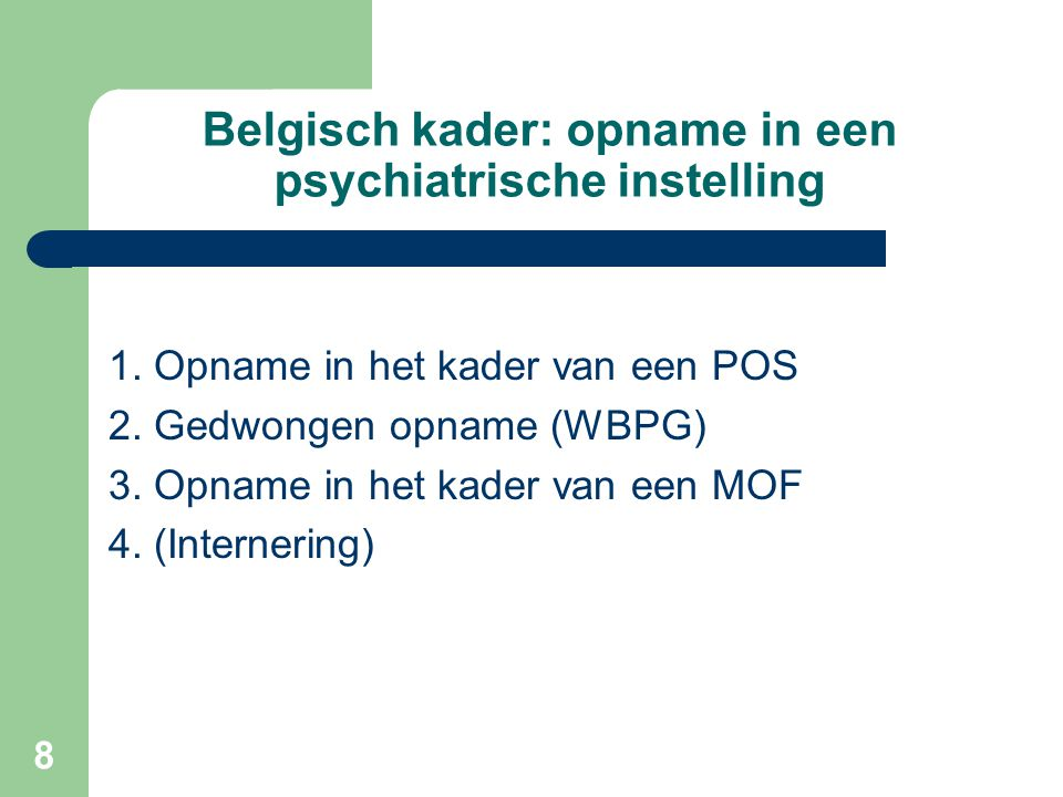 Belgisch kader: opname in een psychiatrische instelling