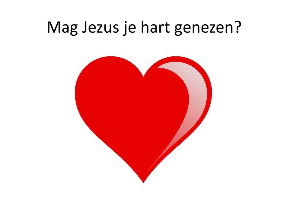 Mag Jezus je hart genezen
