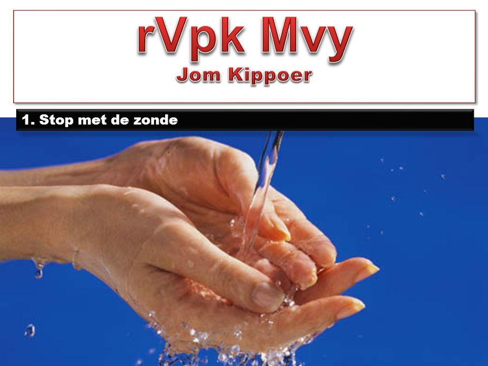 rVpk Mvy Jom Kippoer 1. Stop met de zonde
