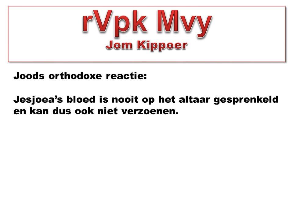 rVpk Mvy Jom Kippoer Joods orthodoxe reactie:
