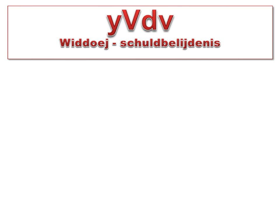 yVdv Widdoej - schuldbelijdenis