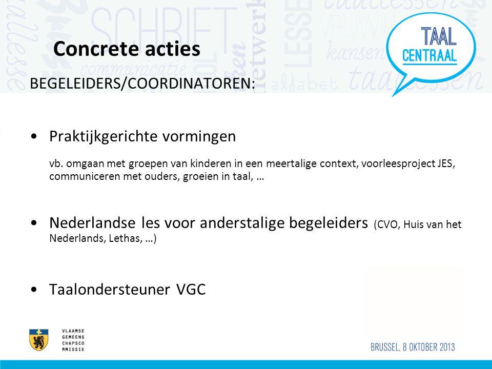 Concrete acties BEGELEIDERS/COORDINATOREN: Praktijkgerichte vormingen
