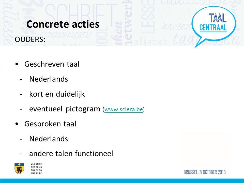 Concrete acties OUDERS: Geschreven taal Nederlands kort en duidelijk