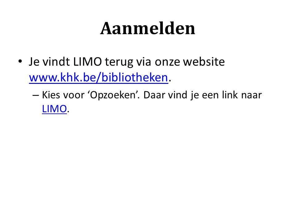 Aanmelden Je vindt LIMO terug via onze website www.khk.be/bibliotheken.