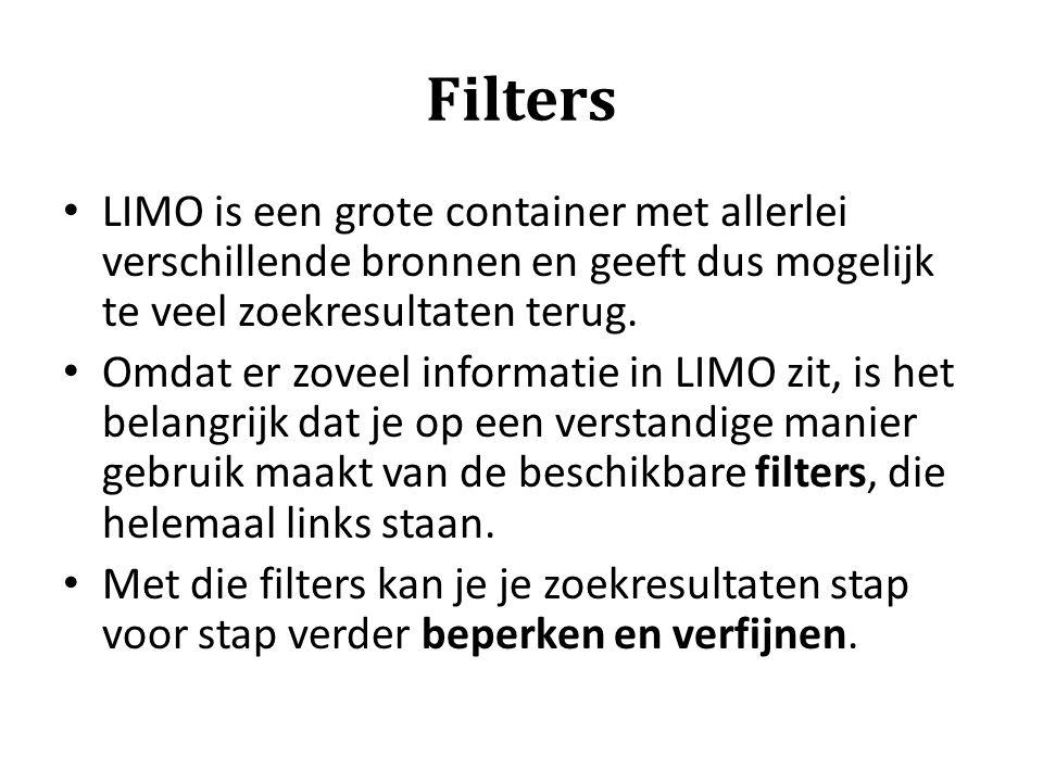 Filters LIMO is een grote container met allerlei verschillende bronnen en geeft dus mogelijk te veel zoekresultaten terug.