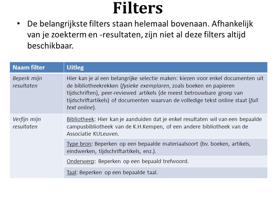 Filters De belangrijkste filters staan helemaal bovenaan. Afhankelijk van je zoekterm en -resultaten, zijn niet al deze filters altijd beschikbaar.