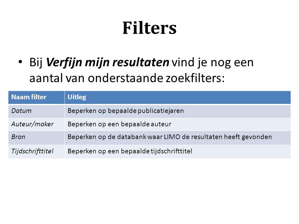 Filters Bij Verfijn mijn resultaten vind je nog een aantal van onderstaande zoekfilters: Naam filter.