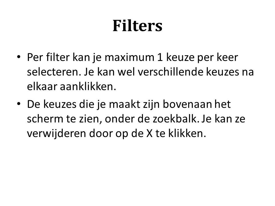 Filters Per filter kan je maximum 1 keuze per keer selecteren. Je kan wel verschillende keuzes na elkaar aanklikken.
