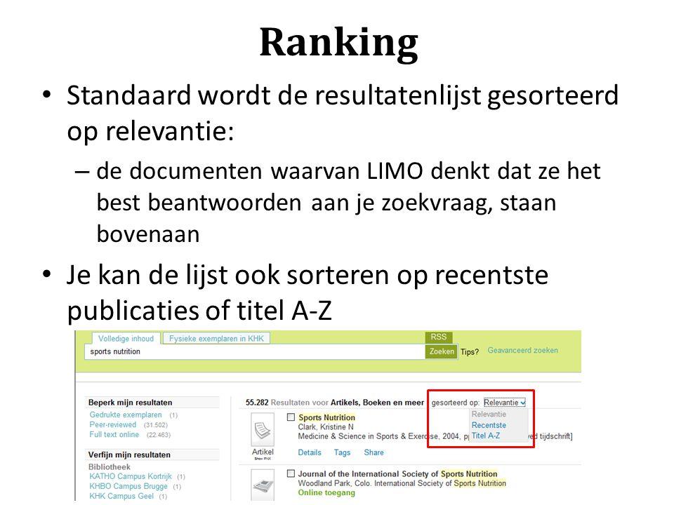 Ranking Standaard wordt de resultatenlijst gesorteerd op relevantie: