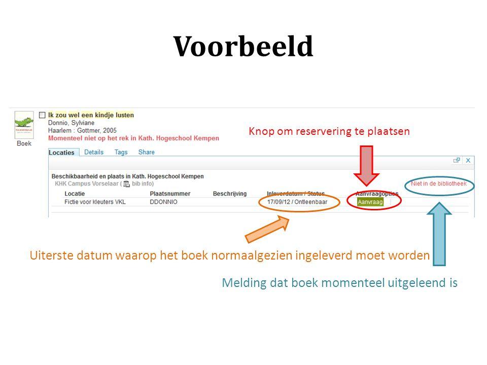 Voorbeeld Uiterste datum waarop het boek normaalgezien ingeleverd moet worden. Melding dat boek momenteel uitgeleend is.