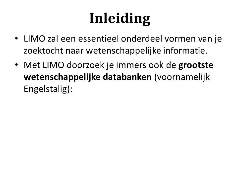 Inleiding LIMO zal een essentieel onderdeel vormen van je zoektocht naar wetenschappelijke informatie.