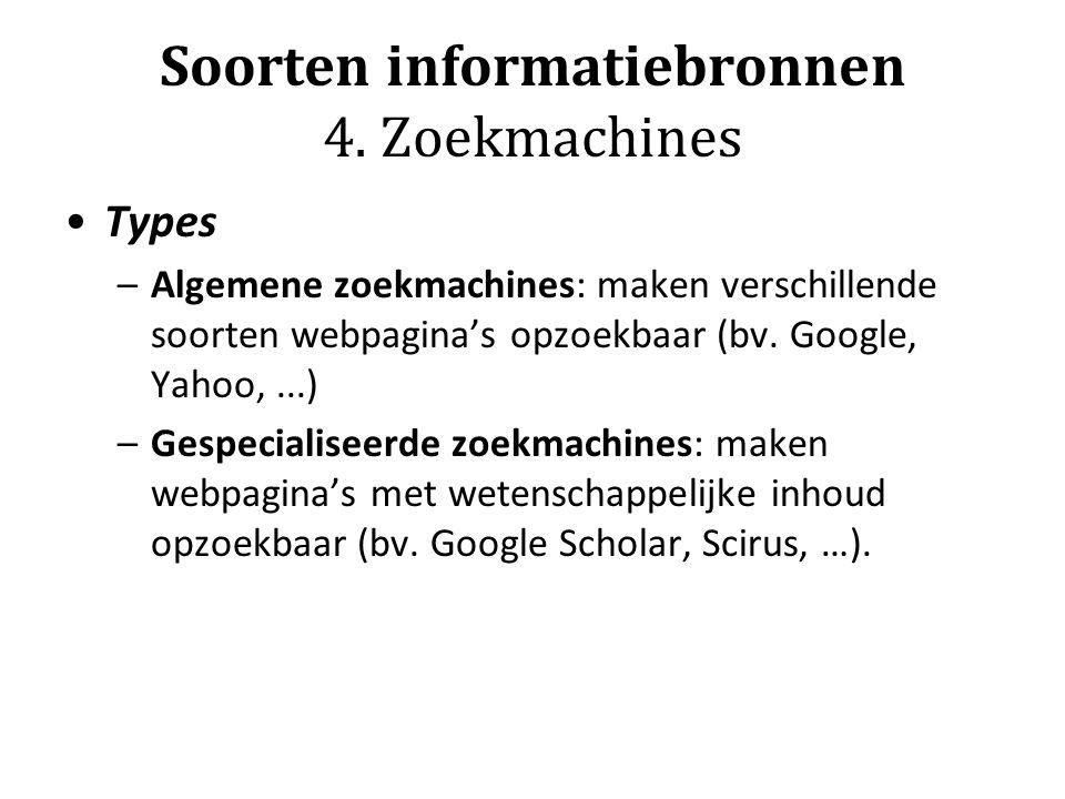 Soorten informatiebronnen 4. Zoekmachines