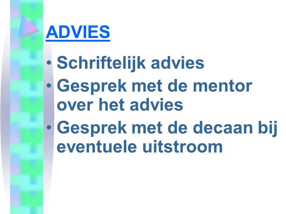 ADVIES Schriftelijk advies. Gesprek met de mentor over het advies.