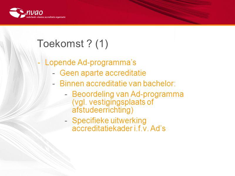 Toekomst (1) Lopende Ad-programma's Geen aparte accreditatie