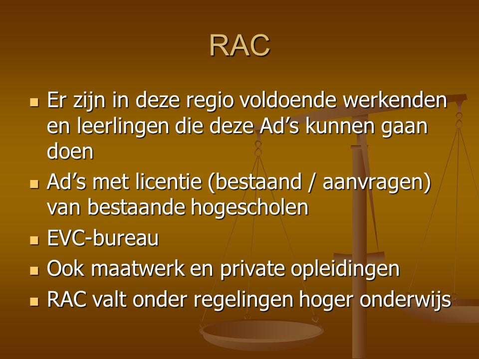 RAC Er zijn in deze regio voldoende werkenden en leerlingen die deze Ad's kunnen gaan doen.