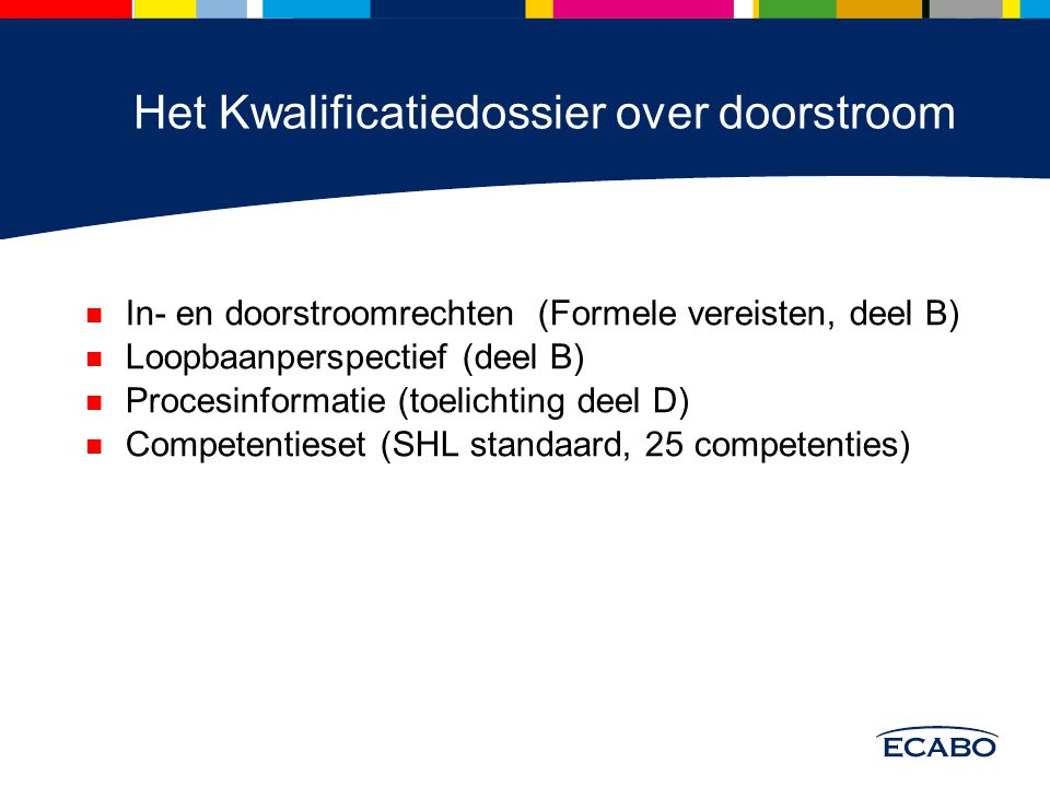 In Het Kwalificatiedossier over doorstroom Het Kd over