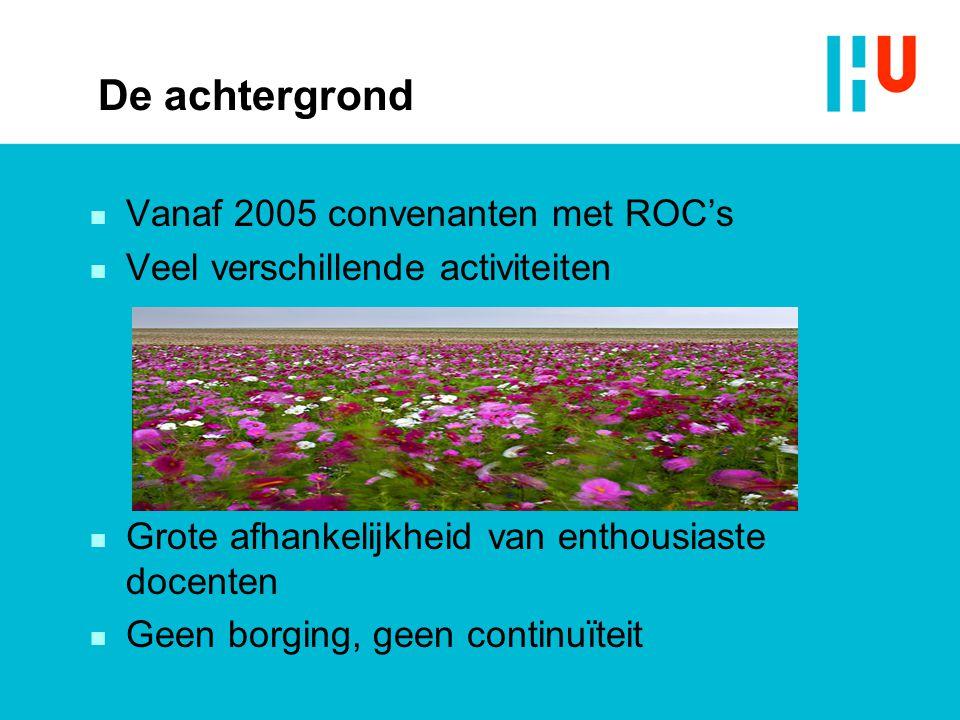 De achtergrond Vanaf 2005 convenanten met ROC's