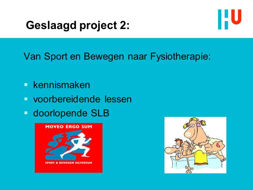 Geslaagd project 2: Van Sport en Bewegen naar Fysiotherapie: