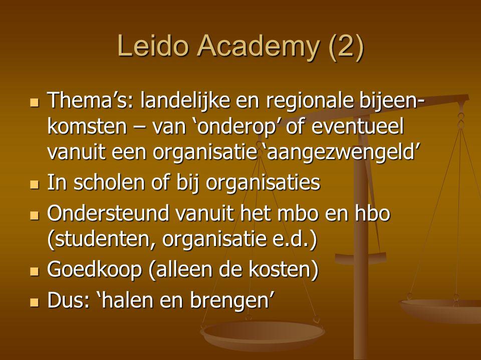 Leido Academy (2) Thema's: landelijke en regionale bijeen-komsten – van 'onderop' of eventueel vanuit een organisatie 'aangezwengeld'
