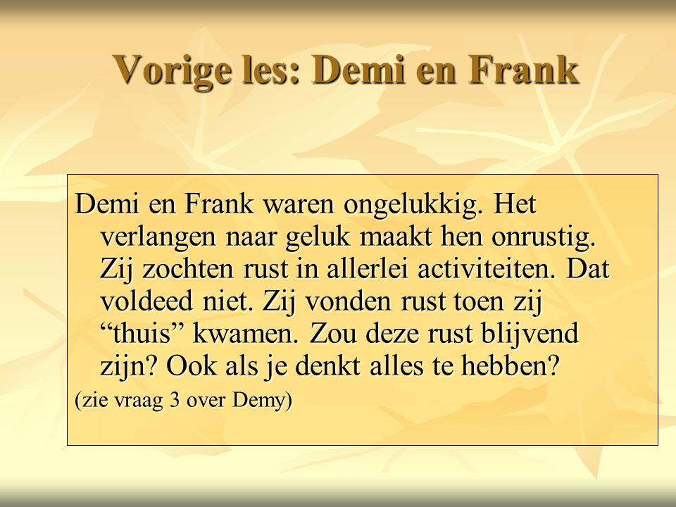 Vorige les: Demi en Frank