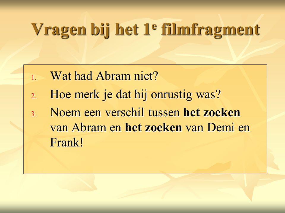 Vragen bij het 1e filmfragment