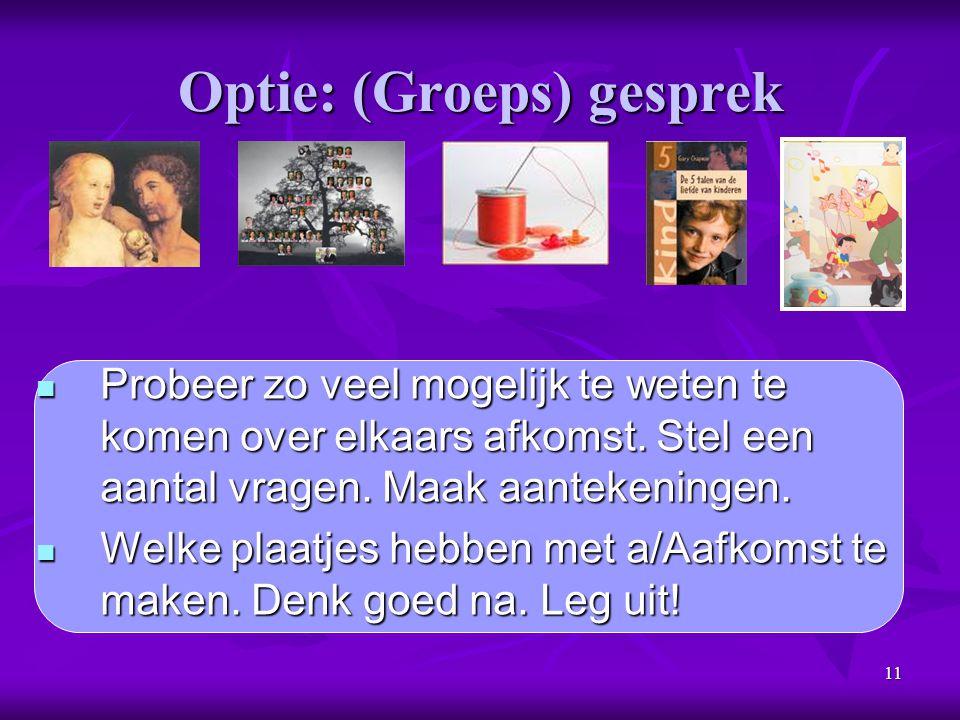 Optie: (Groeps) gesprek