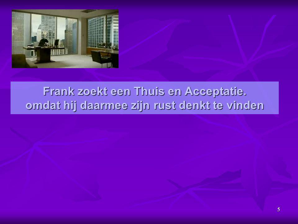 Frank zoekt een Thuis en Acceptatie