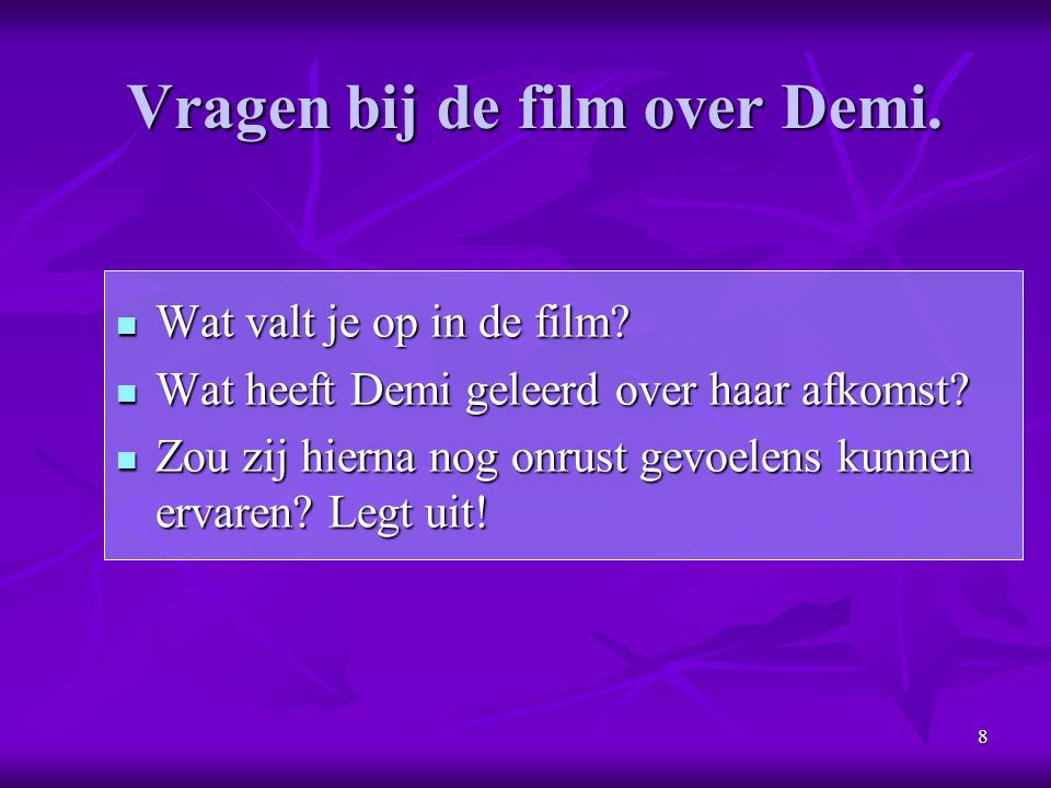 Vragen bij de film over Demi.