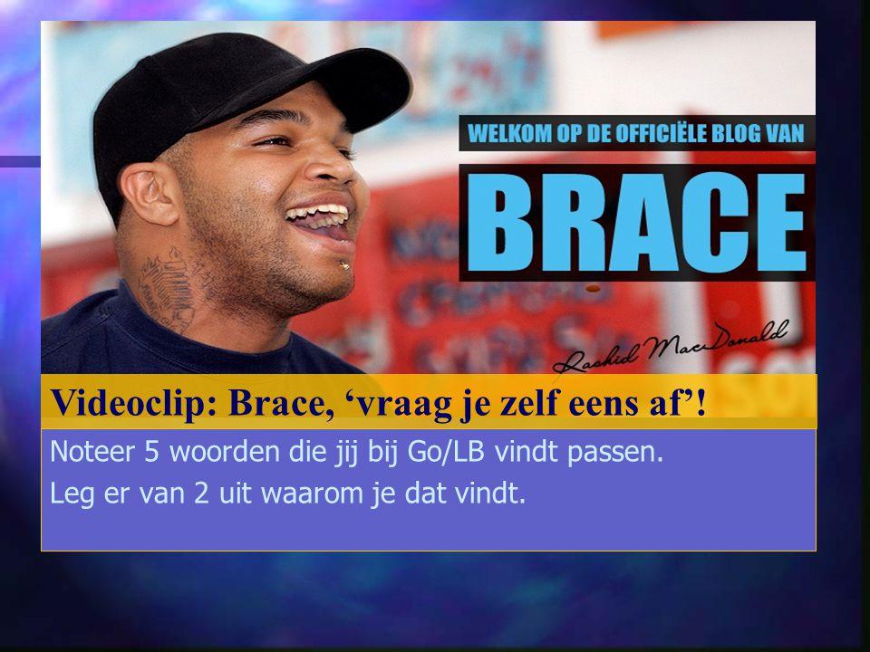 Videoclip: Brace, 'vraag je zelf eens af'!