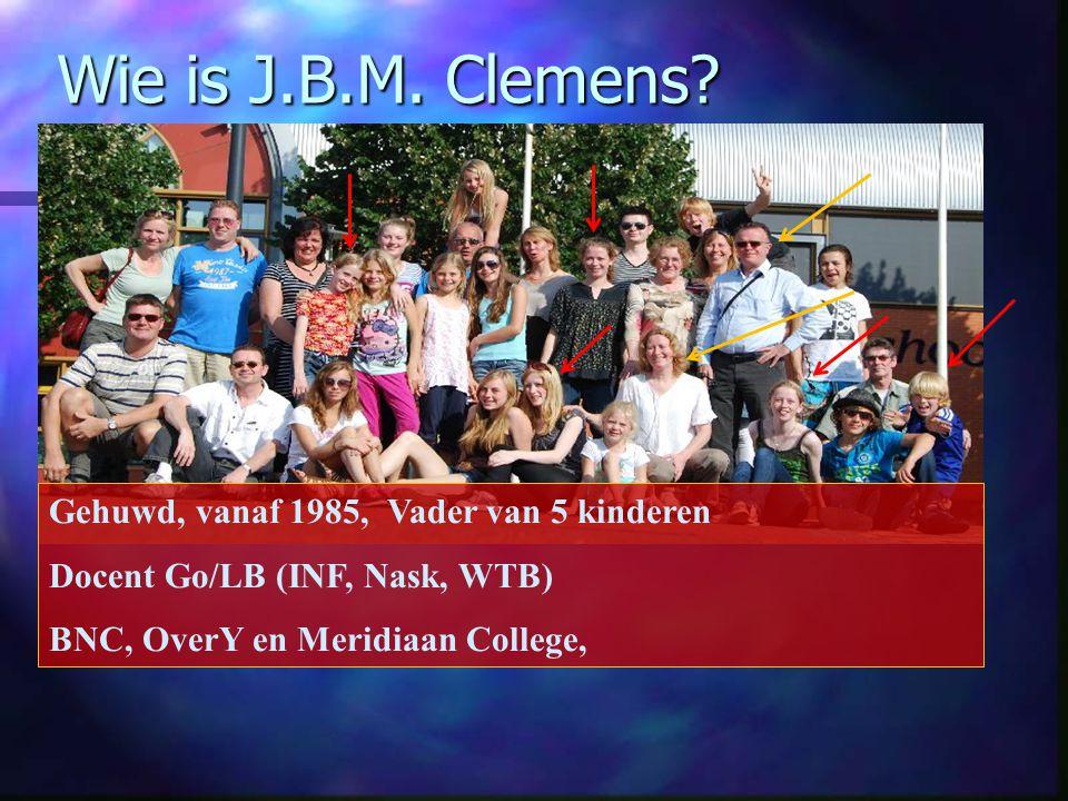 Wie is J.B.M. Clemens Gehuwd, vanaf 1985, Vader van 5 kinderen