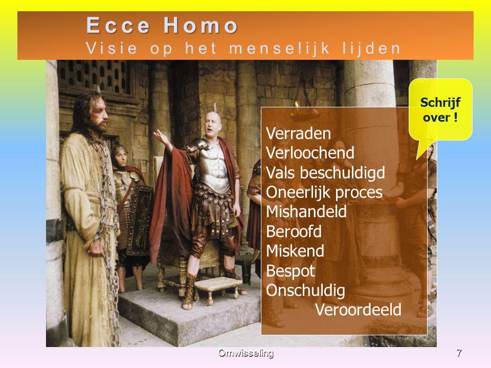 Ecce Homo Visie op het menselijk lijden Verraden Verloochend