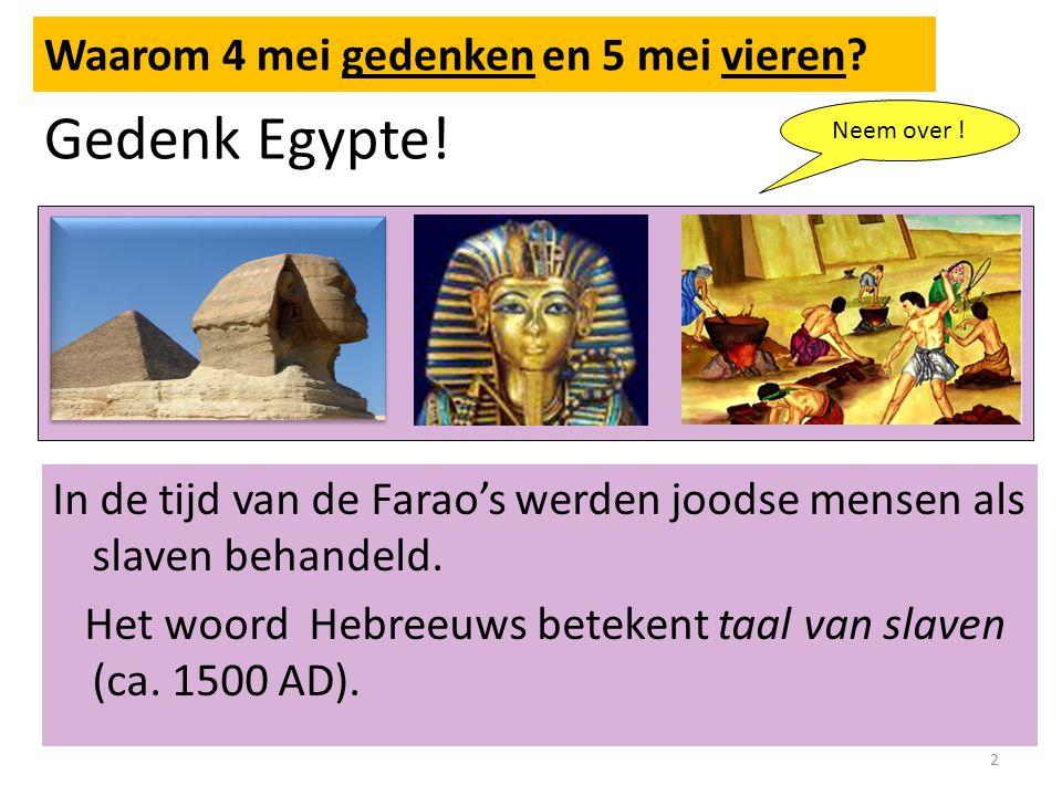 Gedenk Egypte! Waarom 4 mei gedenken en 5 mei vieren