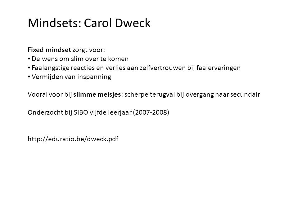 Mindsets: Carol Dweck Fixed mindset zorgt voor: