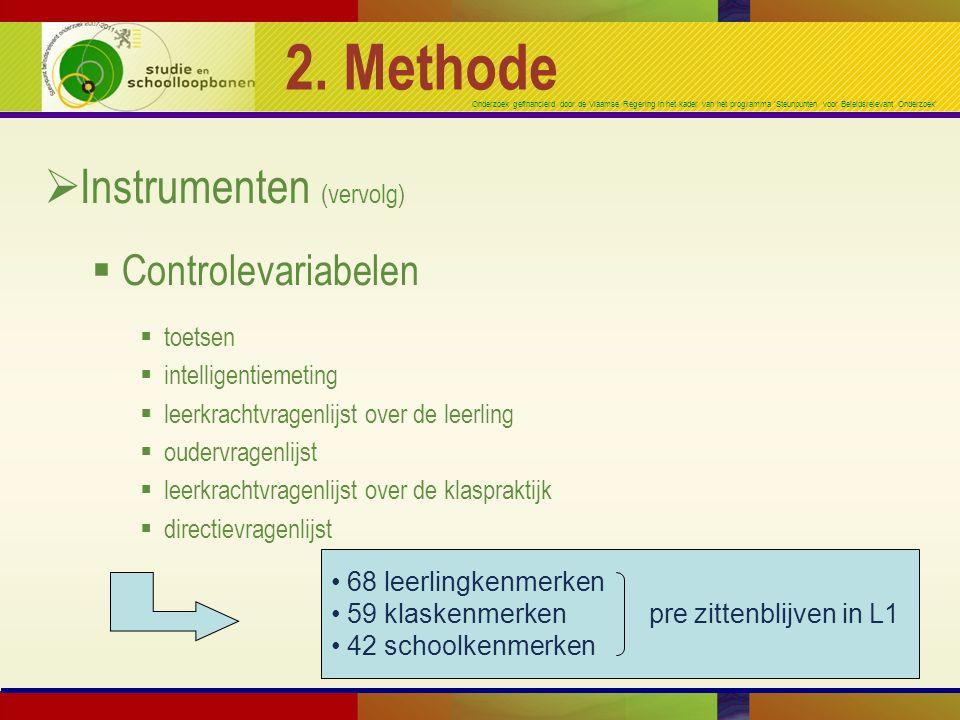 2. Methode Instrumenten (vervolg) Controlevariabelen toetsen