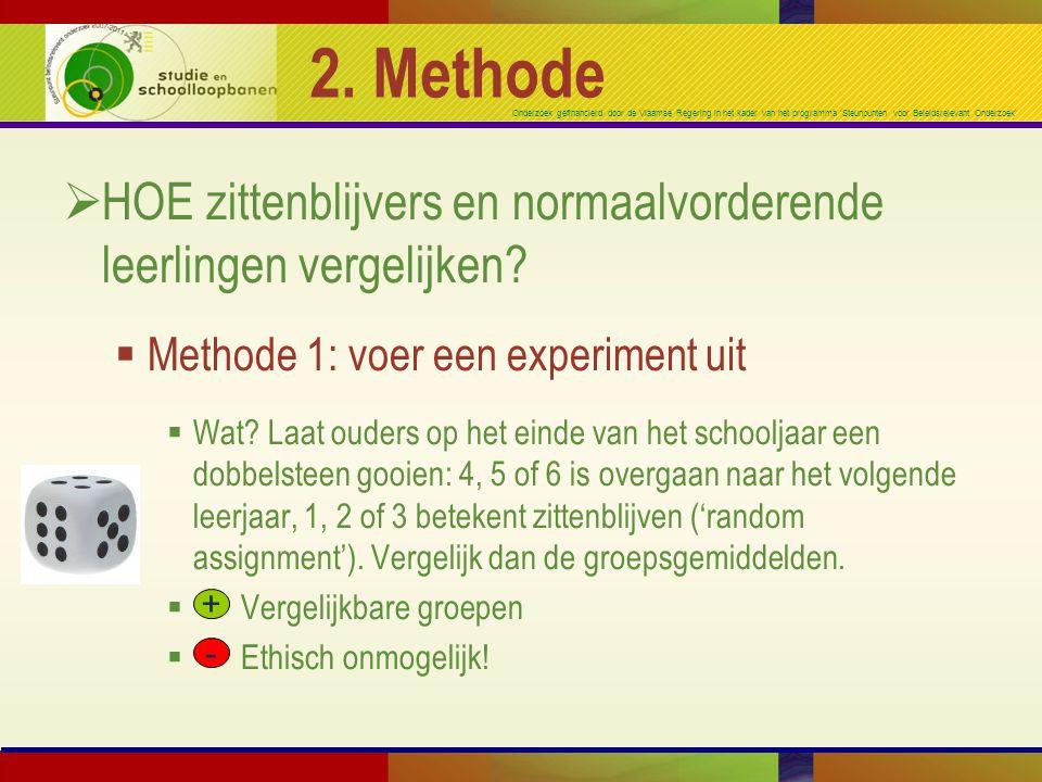 2. Methode HOE zittenblijvers en normaalvorderende leerlingen vergelijken Methode 1: voer een experiment uit.