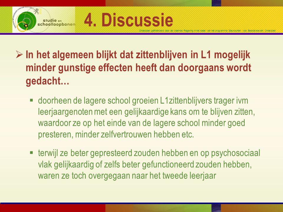 4. Discussie In het algemeen blijkt dat zittenblijven in L1 mogelijk minder gunstige effecten heeft dan doorgaans wordt gedacht…