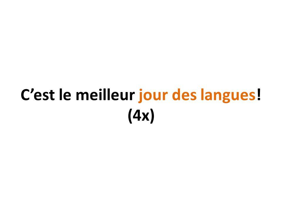 C'est le meilleur jour des langues! (4x)