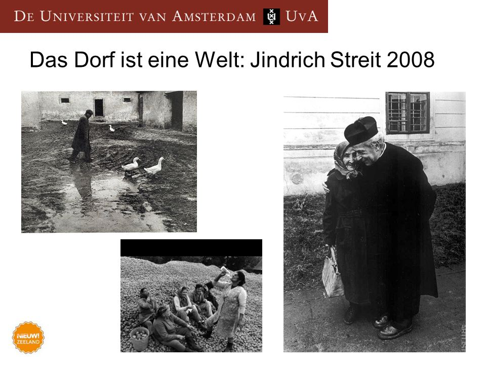 Das Dorf ist eine Welt: Jindrich Streit 2008