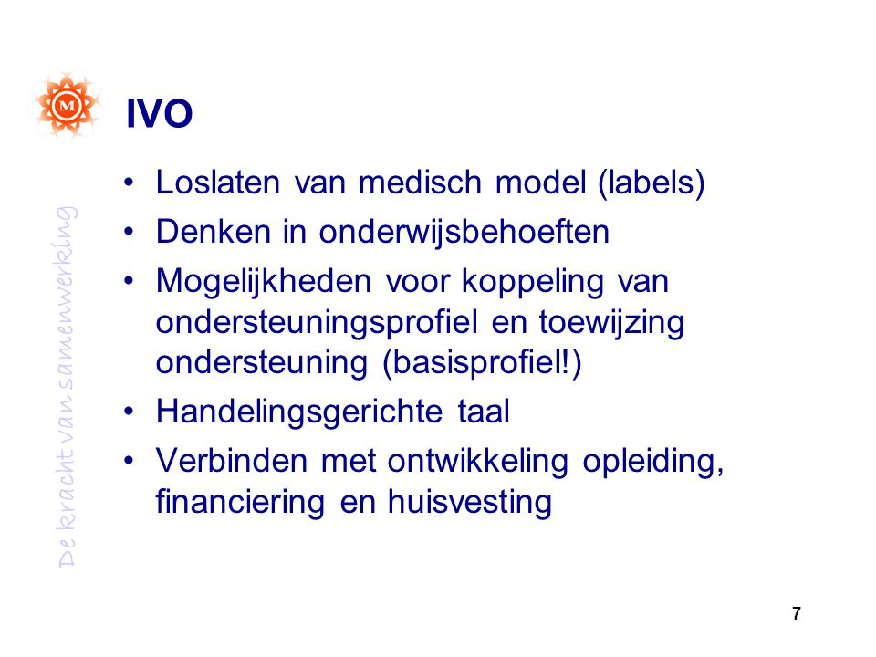 IVO Loslaten van medisch model (labels) Denken in onderwijsbehoeften